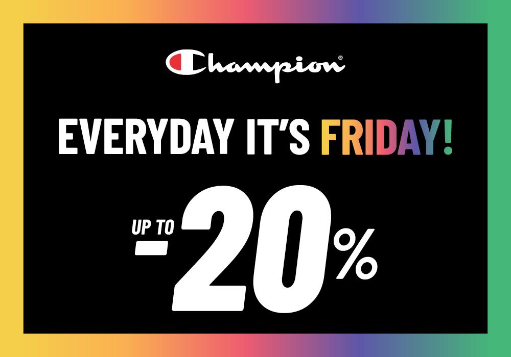 EVERYDAY IT'S FRIDAY da Champion! Abbigliamento e calzature per tutta la famiglia scontate fino al 20%. Ti aspettiamo in store!