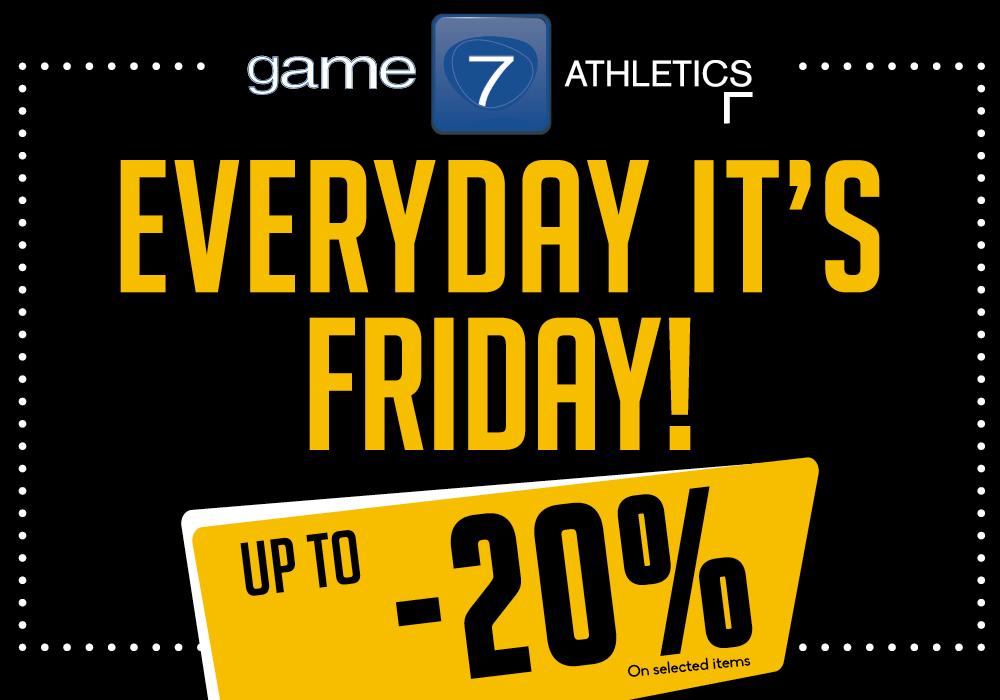 EVERYDAY IT'S FRIDAY da Game7Athletics!
